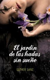 El jardín de las hadas sin sueño - Esther Sanz