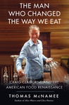 Craig Claiborne and the American Food Renaissance: The Turbulent Life and Fine Times of the Man Who Changed the Way We Eat