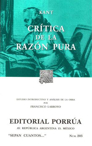 Crítica de la Razón Pura. (Sepan Cuantos, #203)  by  Immanuel Kant