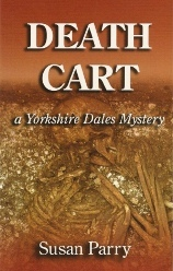Death Cart (Yorkshire Dales Mystery #2)  by  Susan Parry