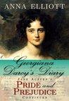Georgiana Darcy's Diary: Jane Austen's Pride and Prejudice Continued (Pride and Prejudice Chronicles, #1)