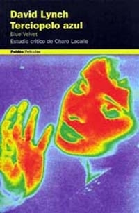 David Lynch. Terciopelo Azul. Blue Velvet  by  Charo Lacalle
