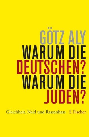 Warum die Deutschen? Warum die Juden?: Gleichheit, Neid und Rassenhass, 1800-1933