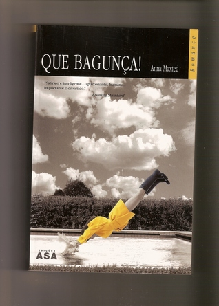 Que Bagunça!  by  Anna Maxted