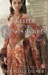 Keeper of the King's Secrets  (Susanna Horenbout and John Parker, #2)