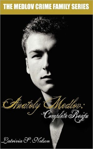 Anatoly Medlov: Complete Reign (2000) by Latrivia S. Nelson