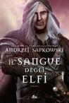 Il sangue degli elfi (La saga di Geralt di Rivia, #3)