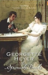 Georgette Heyer Regency Romance #4: 'The Spanish Bride'