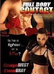 Full Body Contact: Is he a fighter or a killer? (2011) by Elena Gray