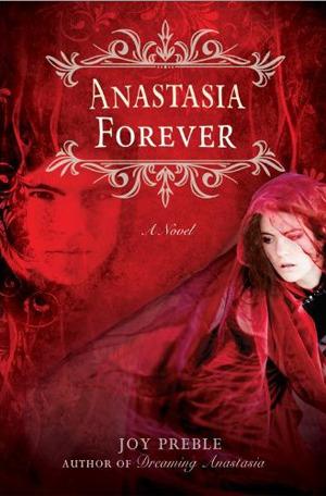 Anastasia Forever (Dreaming Anastasia #3) – Joy Preble
