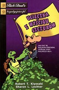 Ucieczka z wyścigu szczurów  by  Robert T. Kiyosaki