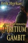 Tritium Gambit