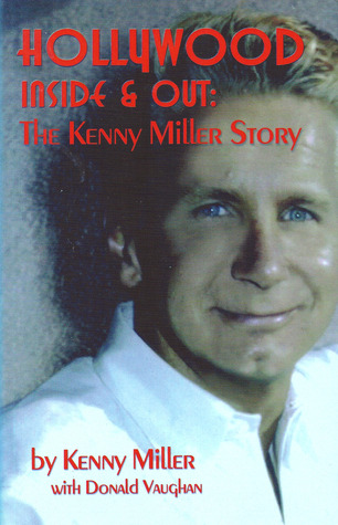 Hollywood Inside & Out: The Kenny Miller Story Kenny Miller