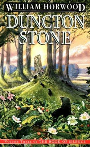 Duncton Stone (Book of Silence, #3) William Horwood