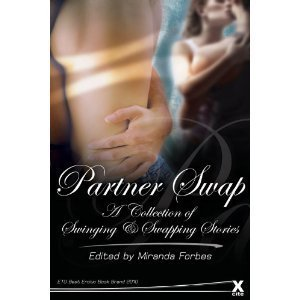 Partner Swap - 20 erotic swinging and swapping stories  by  Miranda Forbes