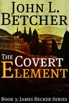 The Covert Element (James Becker, #3)