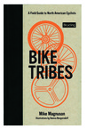 Bike Tribes: A Field Guide to North American Cyclists