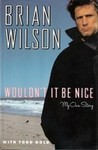 Wouldn't it Be Nice: My Own Story