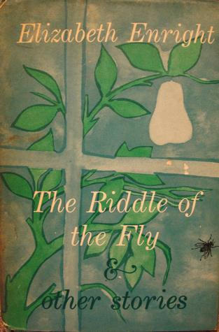 The Riddle of the Fly & other stories  by  Elizabeth Enright