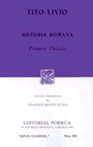 Historia Romana: Primera Década. (Sepan Cuantos, #304) Titus Livy