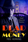 Dead for the Money (Dead Detective Mysteries, #2)
