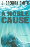 Noble Cause, A
