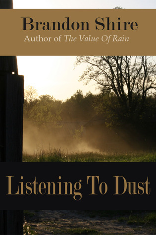 Book Review: Listening To Dust by Brandon Shire