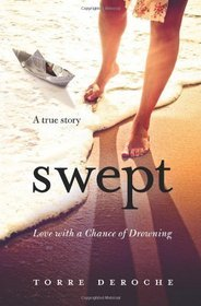 Swept: Love with a Chance of Drowning Torre DeRoche