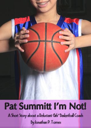 Pat Summit Im Not! Jonathan P. Tomes
