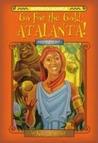 Go for the Gold, Atalanta! (Myth-O-Mania, #8)