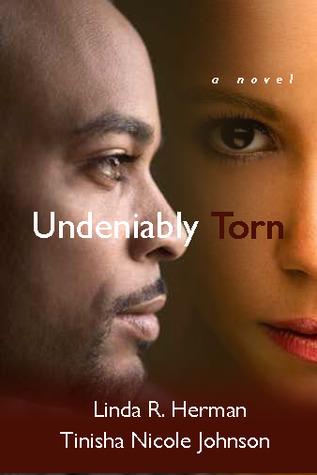 Undeniably Torn  by  Linda R. Herman