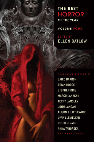 The Best Horror of the Year Four - Ellen Datlow, Laird Barron, Stephen King, John Langan, Peter Straubb, more