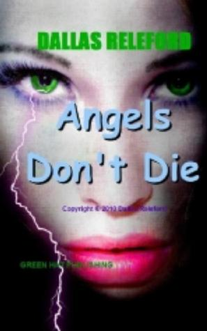 Angels Dont Die  by  Dallas Releford