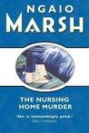 The Nursing Home Murder (Roderick Alleyn, #3)