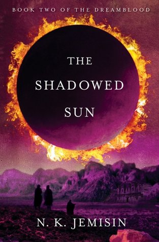 The Shadowed Sun (Dreamblood, #2)