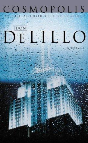 Cosmopolis: A Novel  by  Don DeLillo