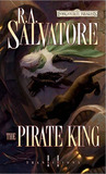 The Pirate King (Forgotten Realms: Transitions, #2; Legend of Drizzt, #18)