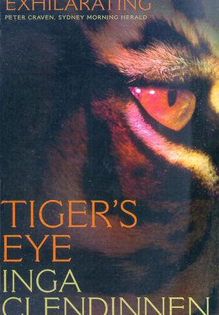 Tigers Eye: A Memoir  by  Inga Clendinnen