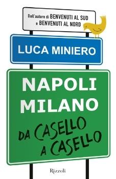Napoli-Milano da casello a casello  by  Luca Miniero