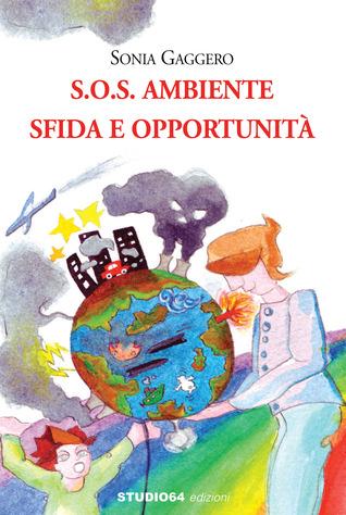 S.O.S. Ambiente - Sfida ed Opportunità Sonia Gaggero