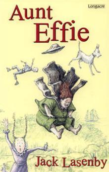 Aunt Effie  by  Jack Lasenby
