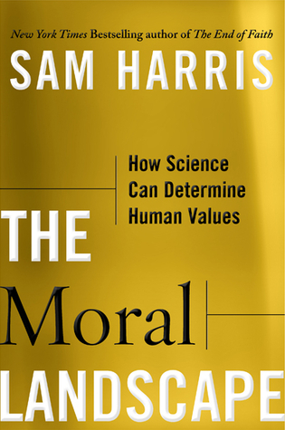 The Moral Landscape: How Science Can Determine Human Values (2010) by Sam Harris