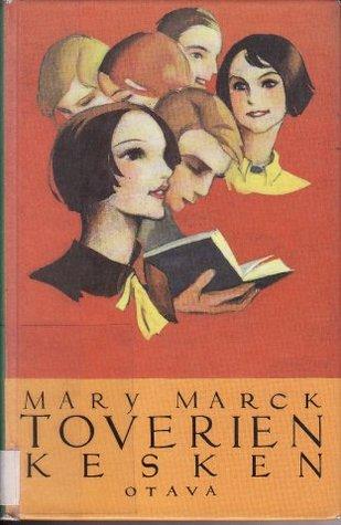 Toverien kesken  by  Mary Marck