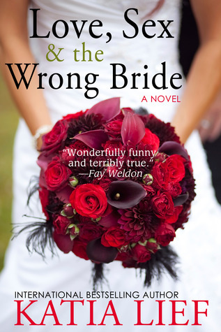 Love, Sex & the Wrong Bride Katia Lief