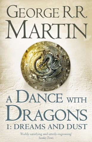 A Dance with Dragons: Dreams and Dust (A Song of Ice and Fire #5, Part 1 of 2)