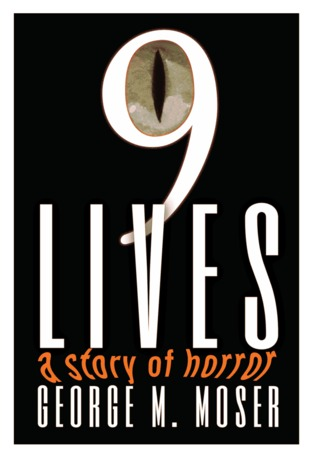 Nine Lives by George M. Moser