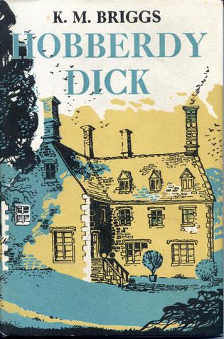 Hobberdy Dick  by  Katharine Mary Briggs