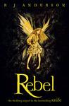 Rebel (Faery Rebels, #2)