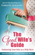 The Good Wifes Guide: Embracing Your Role as a Help Meet
