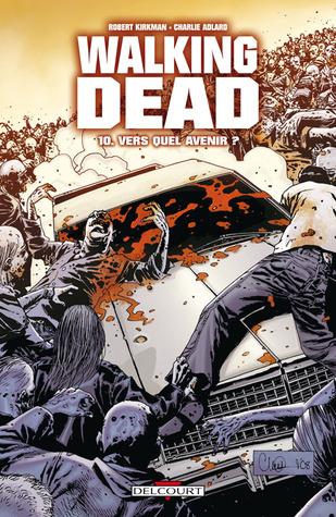 Vers quel avenir ? (Walking Dead #10)